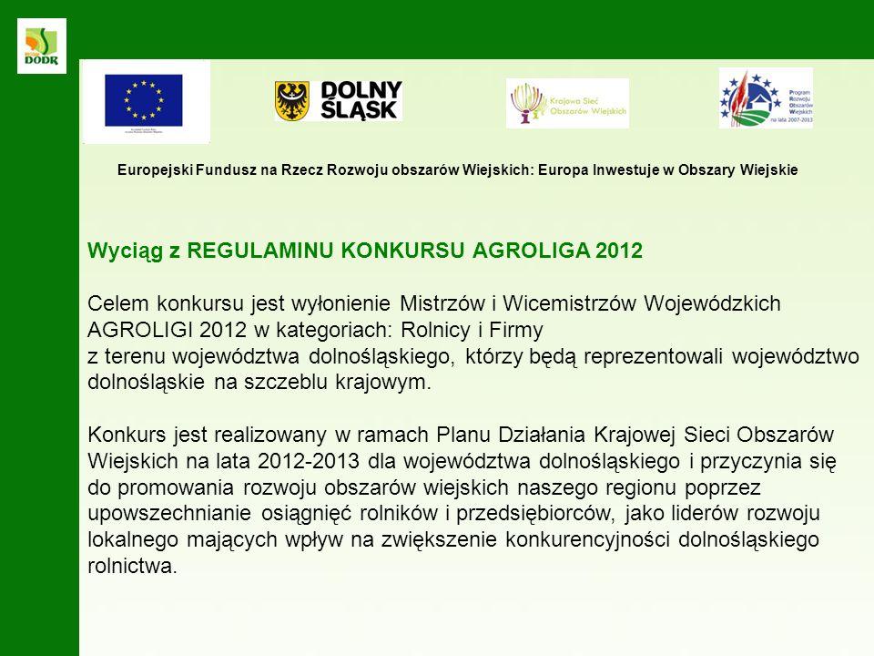 Wyciąg z REGULAMINU KONKURSU AGROLIGA 2012