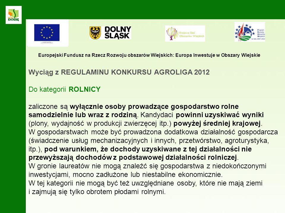 Wyciąg z REGULAMINU KONKURSU AGROLIGA 2012 Do kategorii ROLNICY