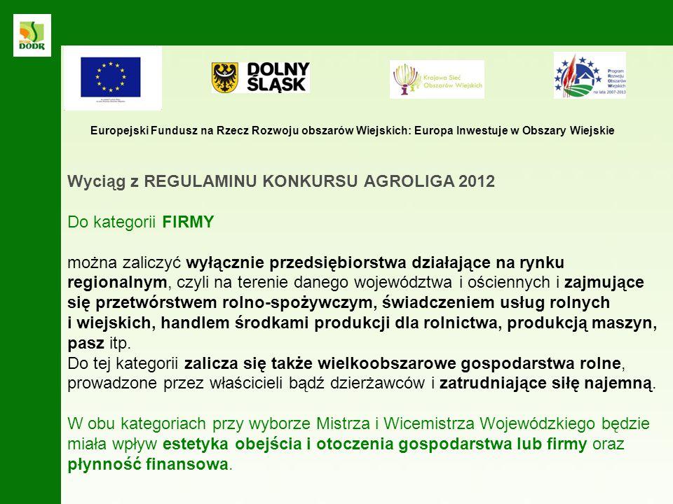 Wyciąg z REGULAMINU KONKURSU AGROLIGA 2012 Do kategorii FIRMY
