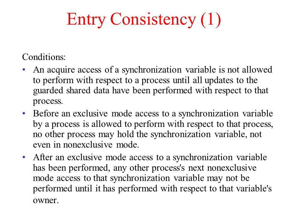 Entry Consistency (1) Conditions: