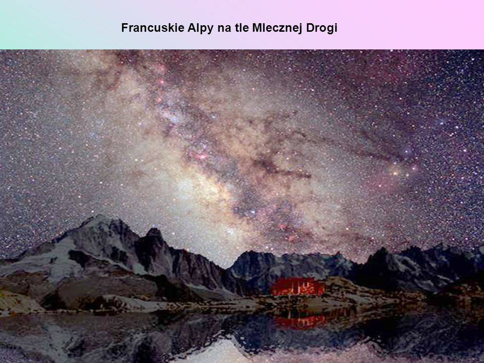 Francuskie Alpy na tle Mlecznej Drogi