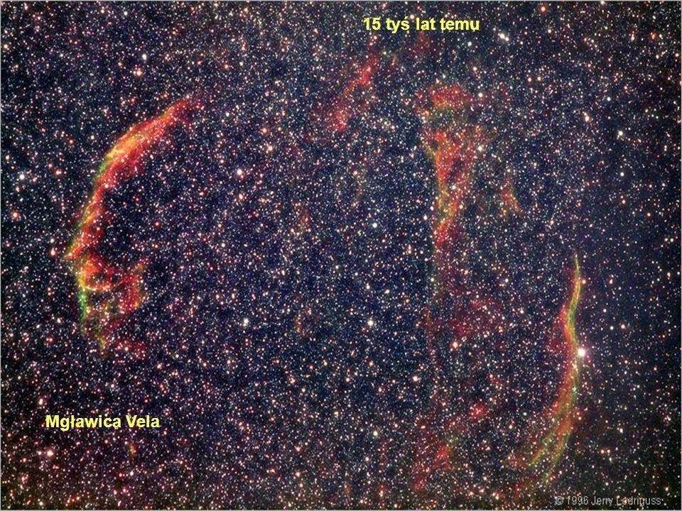 15 tyś lat temu Mgławica Vela