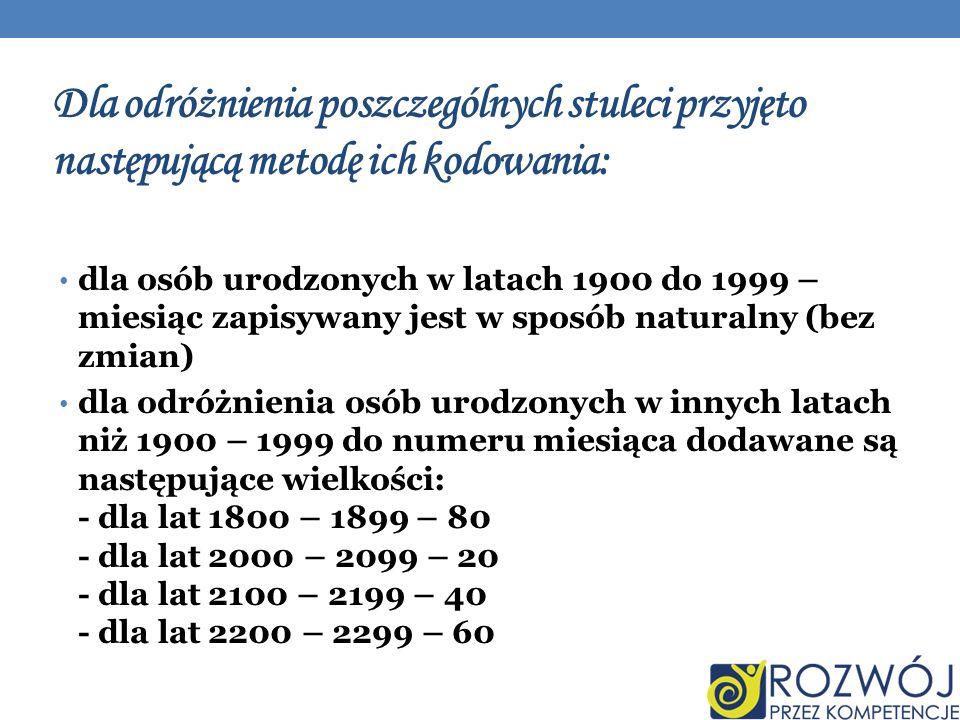 Dla odróżnienia poszczególnych stuleci przyjęto następującą metodę ich kodowania: