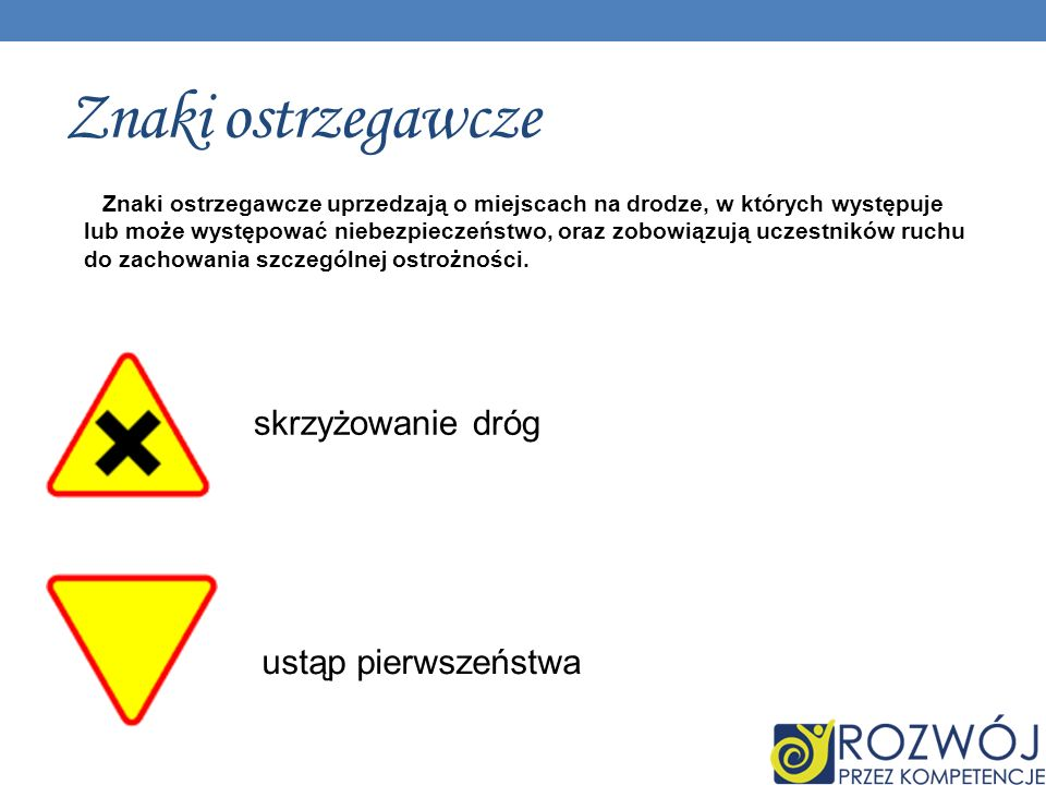 Znaki ostrzegawcze skrzyżowanie dróg ustąp pierwszeństwa