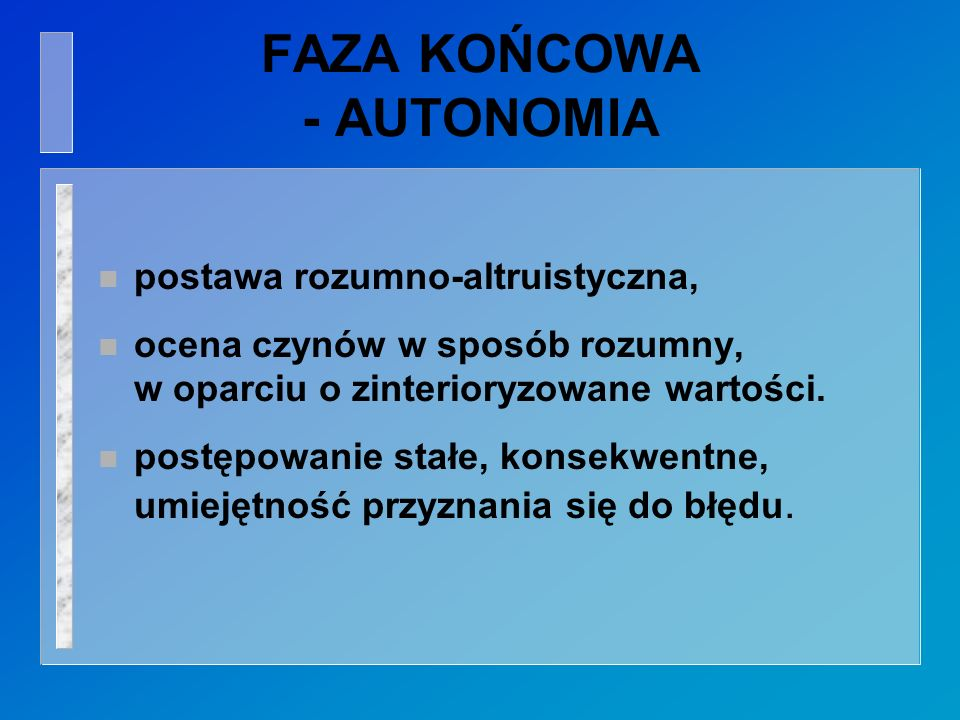FAZA KOŃCOWA - AUTONOMIA