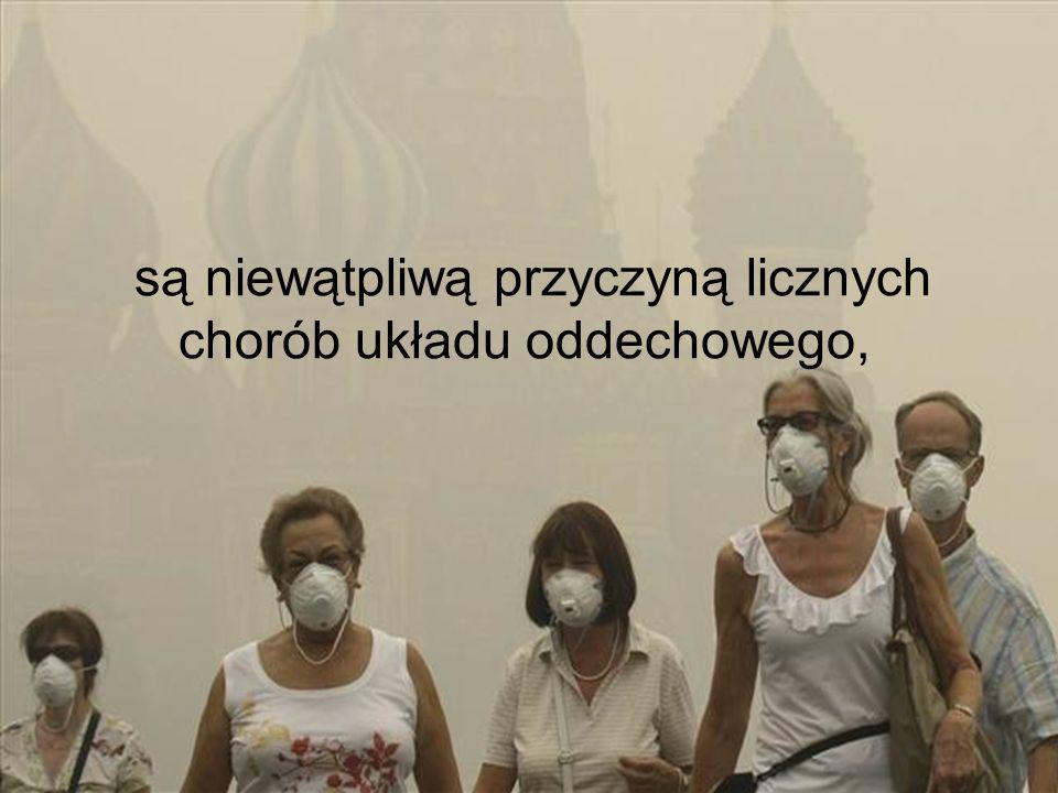 są niewątpliwą przyczyną licznych chorób układu oddechowego,