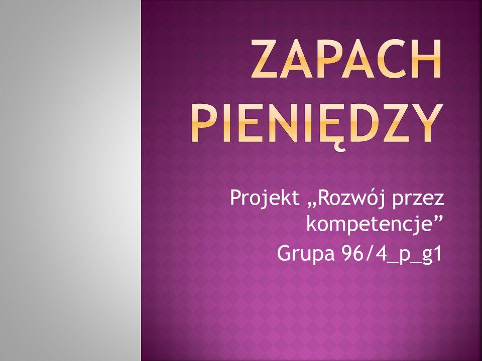 "Projekt ""Rozwój przez kompetencje Grupa 96/4_p_g1"