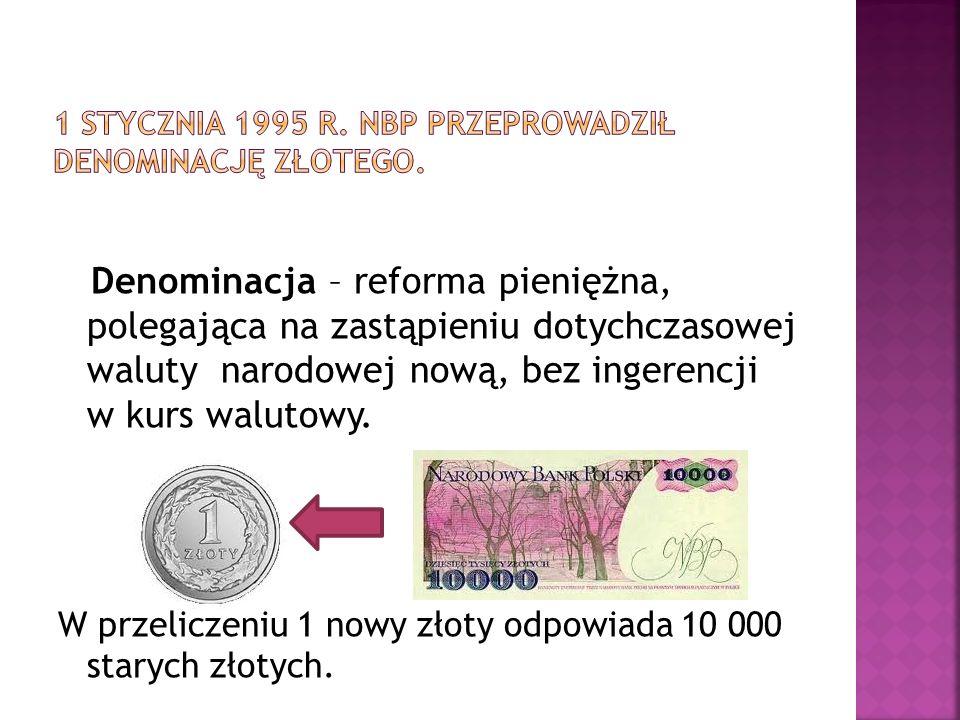 1 stycznia 1995 r. NBP przeprowadził denominację złotego.