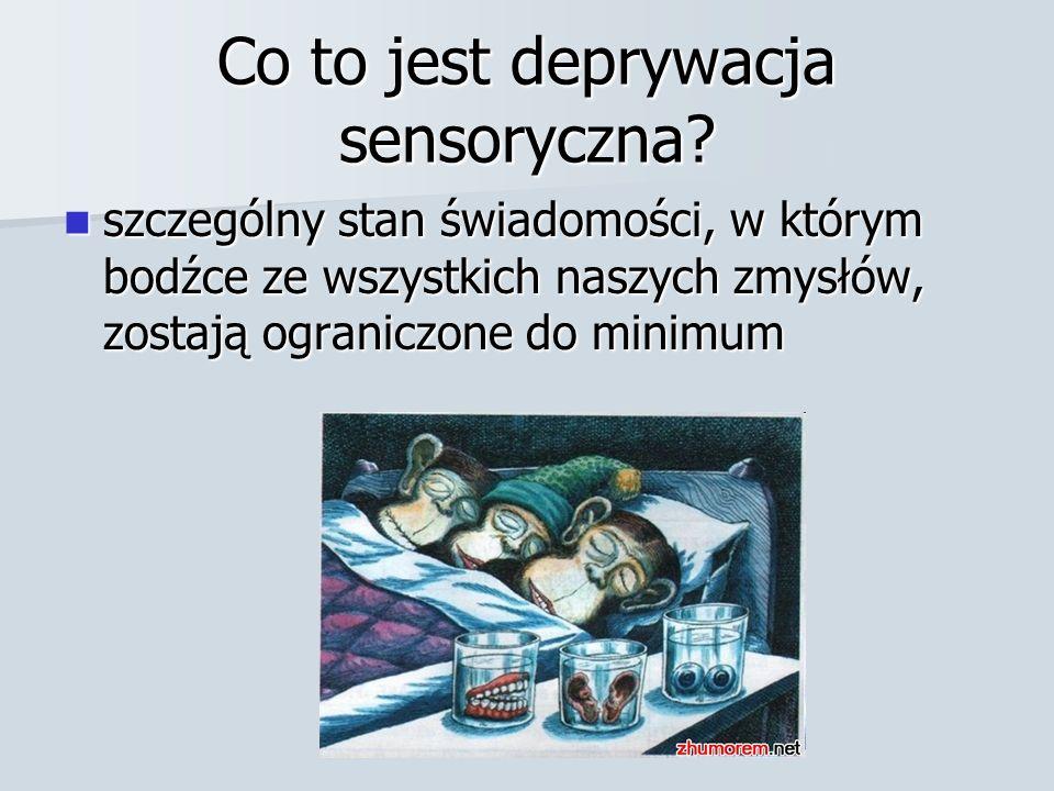Co to jest deprywacja sensoryczna
