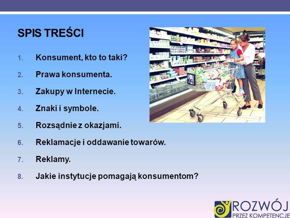 Spis treści Konsument, kto to taki Prawa konsumenta.