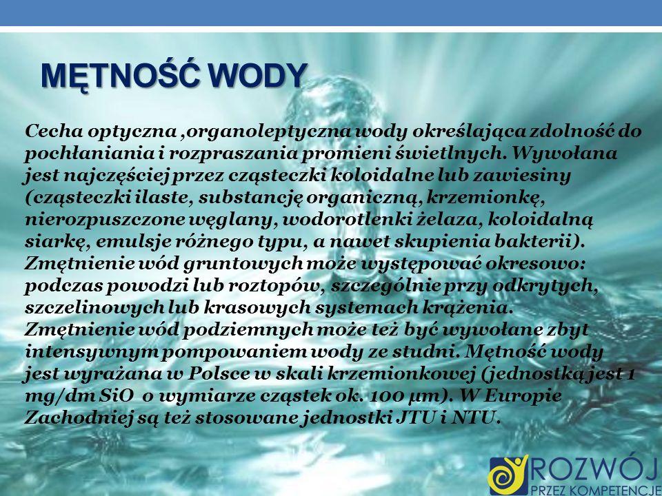 Mętność Wody Cecha optyczna ,organoleptyczna wody określająca zdolność do.