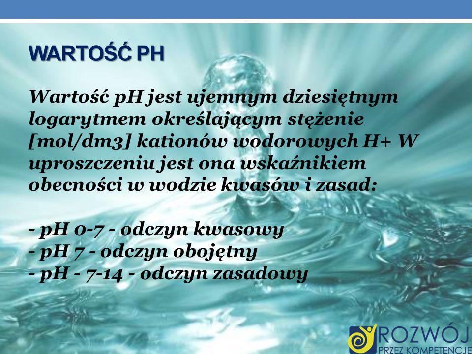 Wartość pH Wartość pH jest ujemnym dziesiętnym