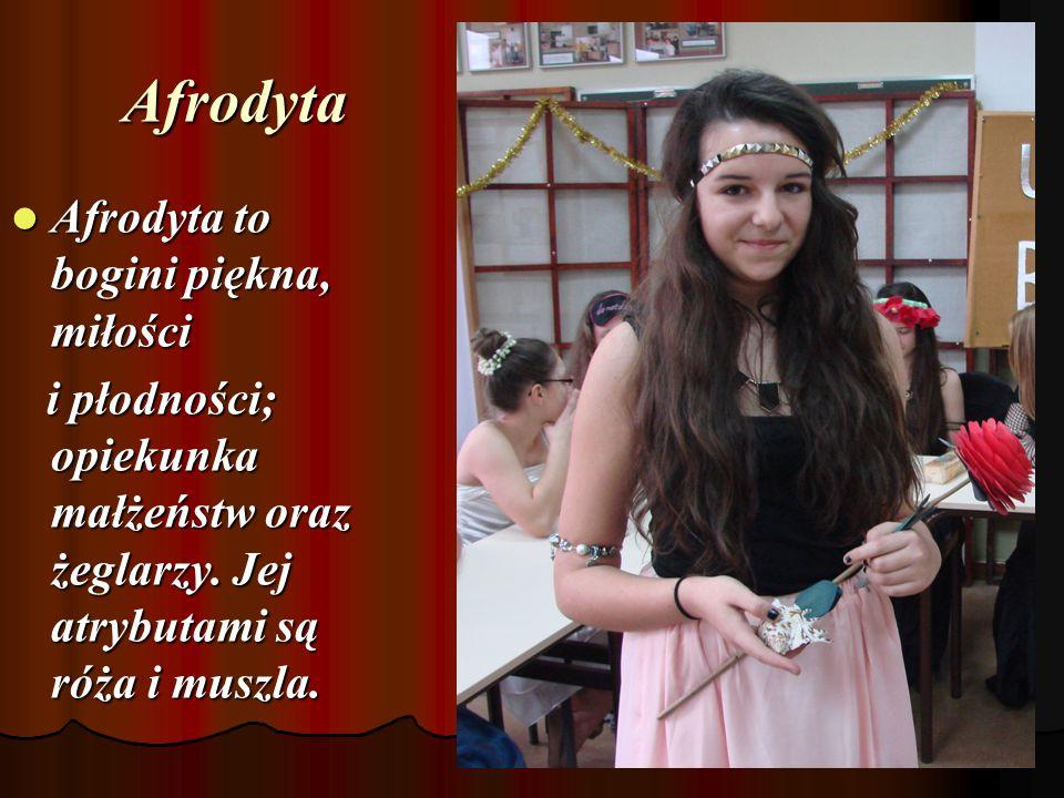 Afrodyta Afrodyta to bogini piękna, miłości