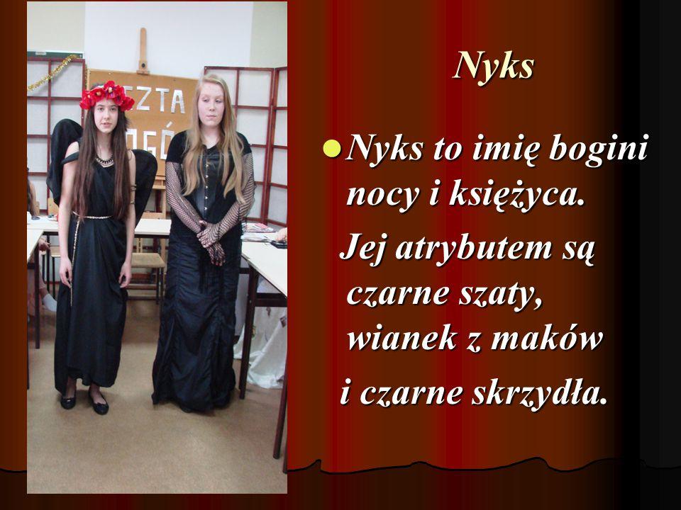 Nyks Nyks to imię bogini nocy i księżyca.