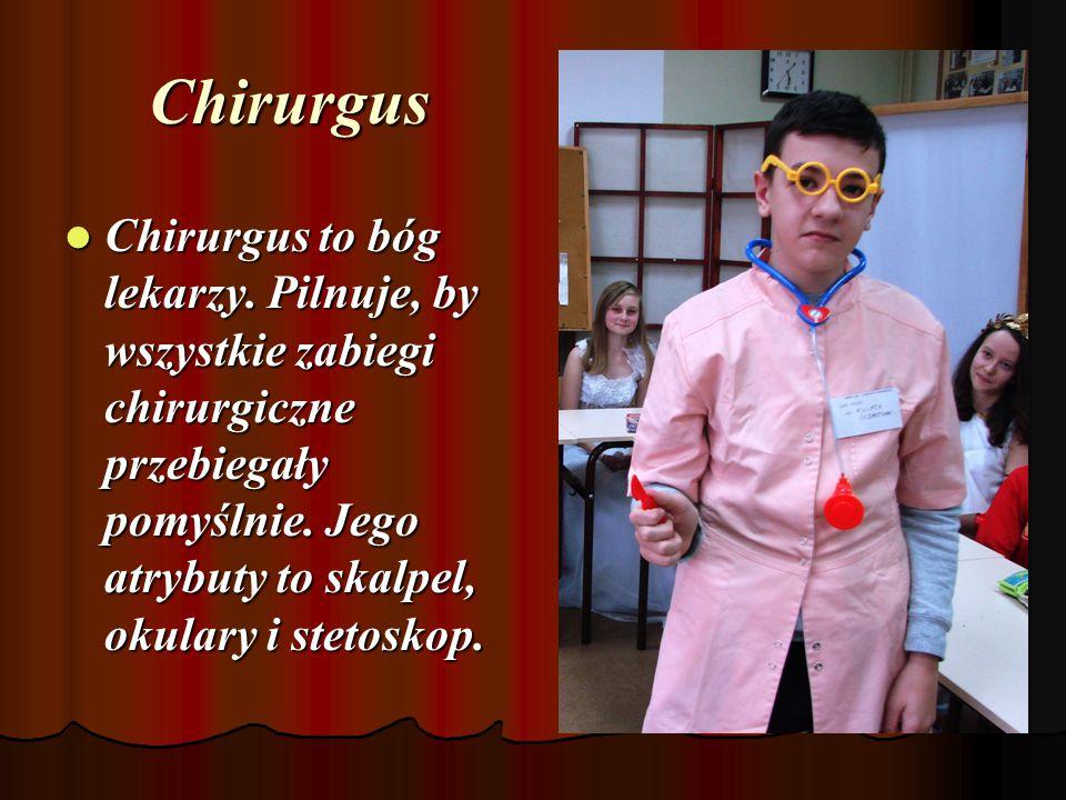 Chirurgus Chirurgus to bóg lekarzy.