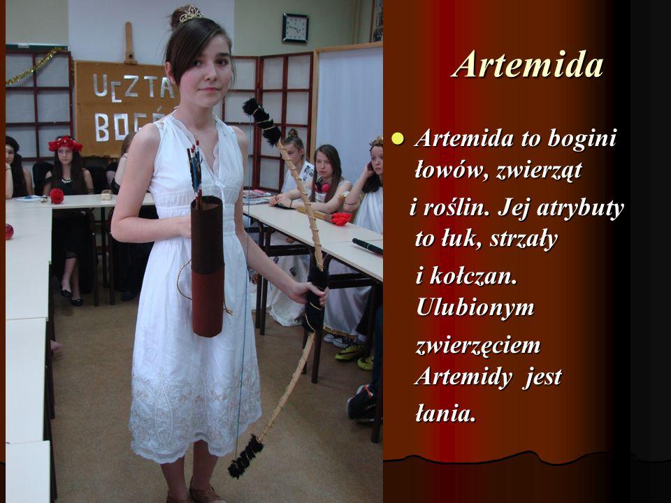 Artemida Artemida to bogini łowów, zwierząt