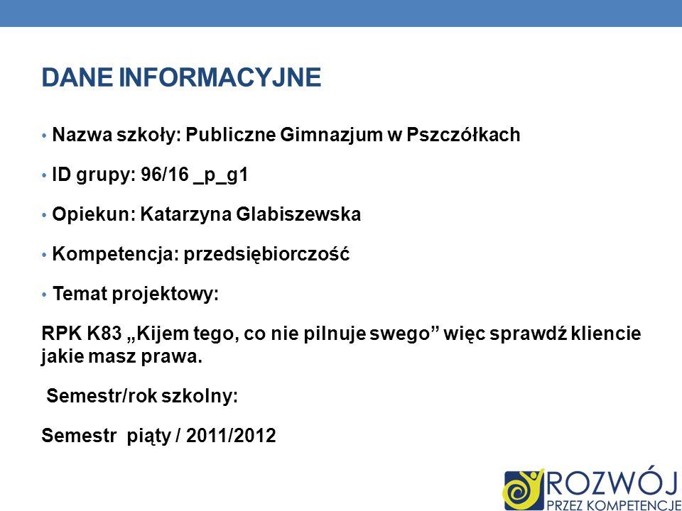 Dane INFORMACYJNE Nazwa szkoły: Publiczne Gimnazjum w Pszczółkach