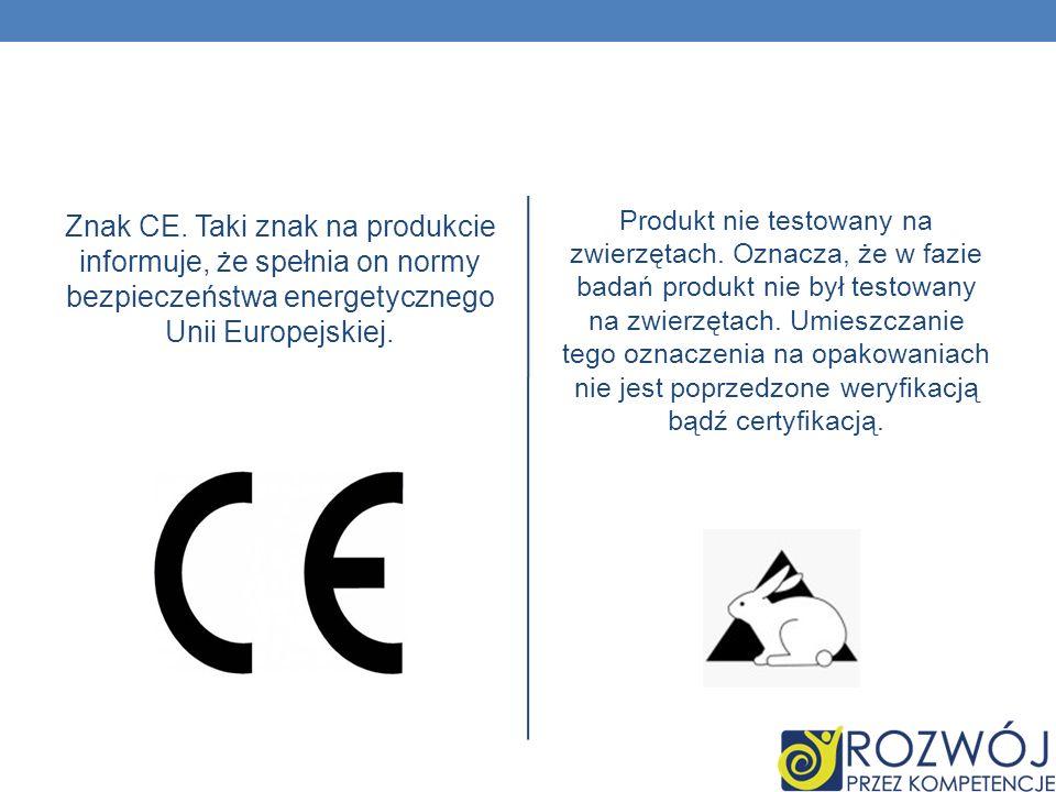 Znak CE. Taki znak na produkcie informuje, że spełnia on normy bezpieczeństwa energetycznego Unii Europejskiej.