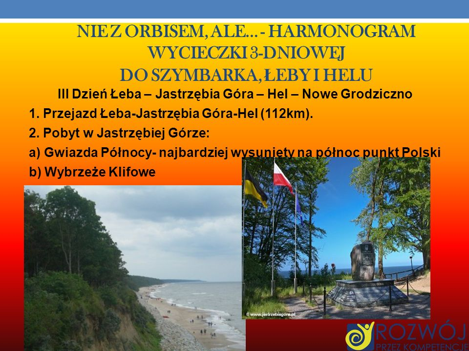 Nie z orbisem, ale… - harmonogram wycieczki 3-dniowej do Szymbarka, Łeby i helu