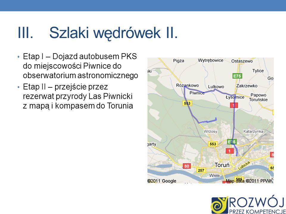 Szlaki wędrówek II. Etap I – Dojazd autobusem PKS do miejscowości Piwnice do obserwatorium astronomicznego.