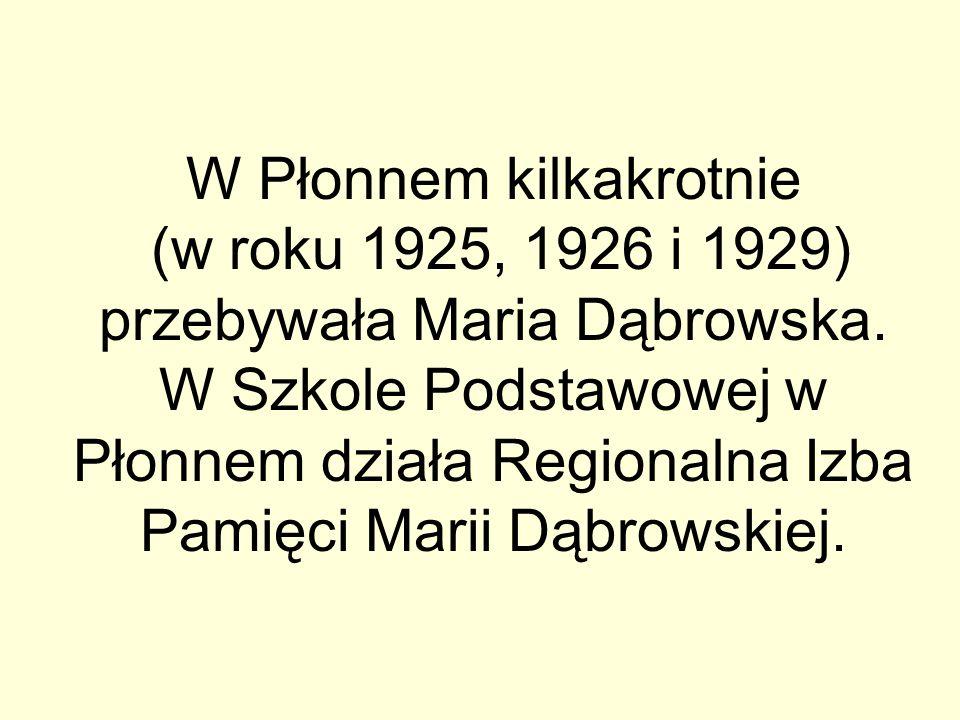 W Płonnem kilkakrotnie (w roku 1925, 1926 i 1929) przebywała Maria Dąbrowska.