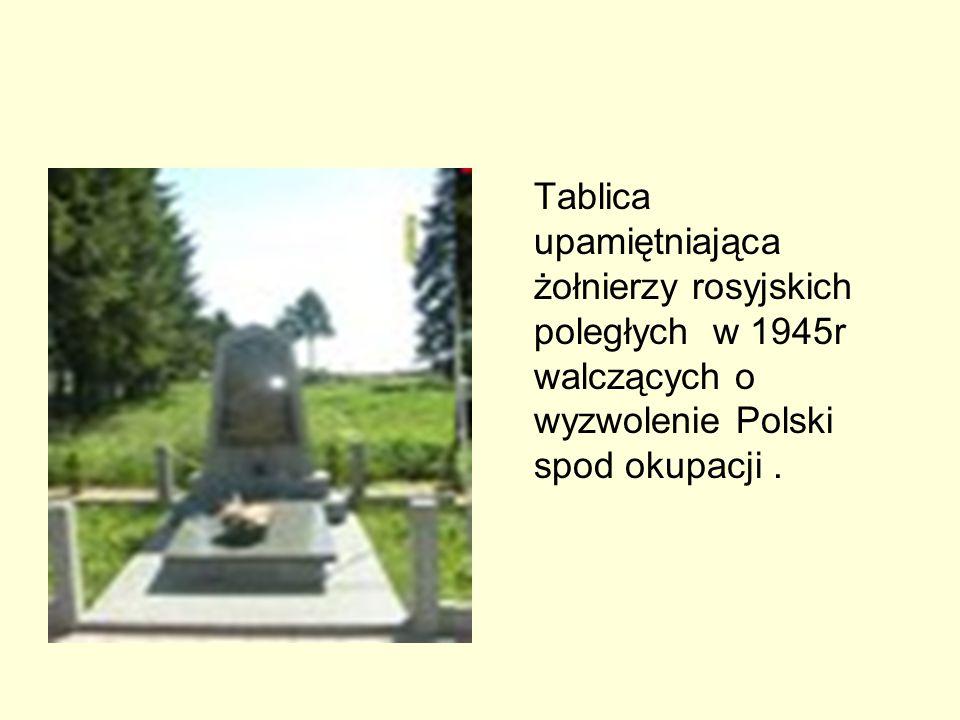 Tablica upamiętniająca żołnierzy rosyjskich poległych w 1945r walczących o wyzwolenie Polski spod okupacji .