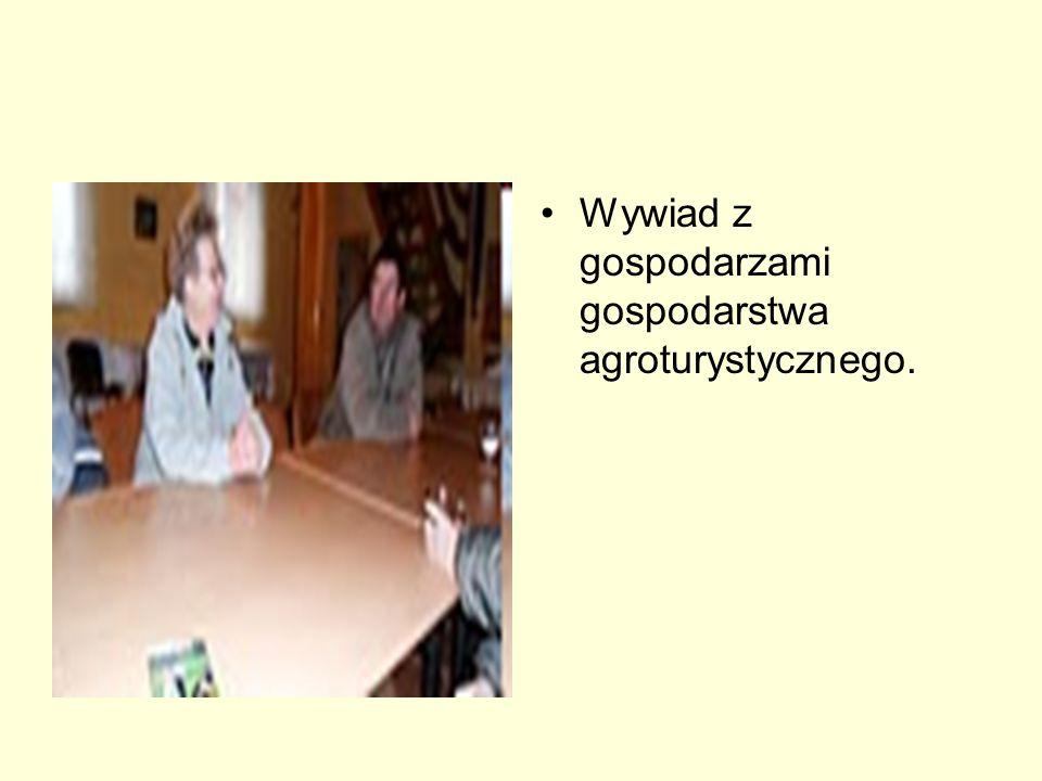 Wywiad z gospodarzami gospodarstwa agroturystycznego.