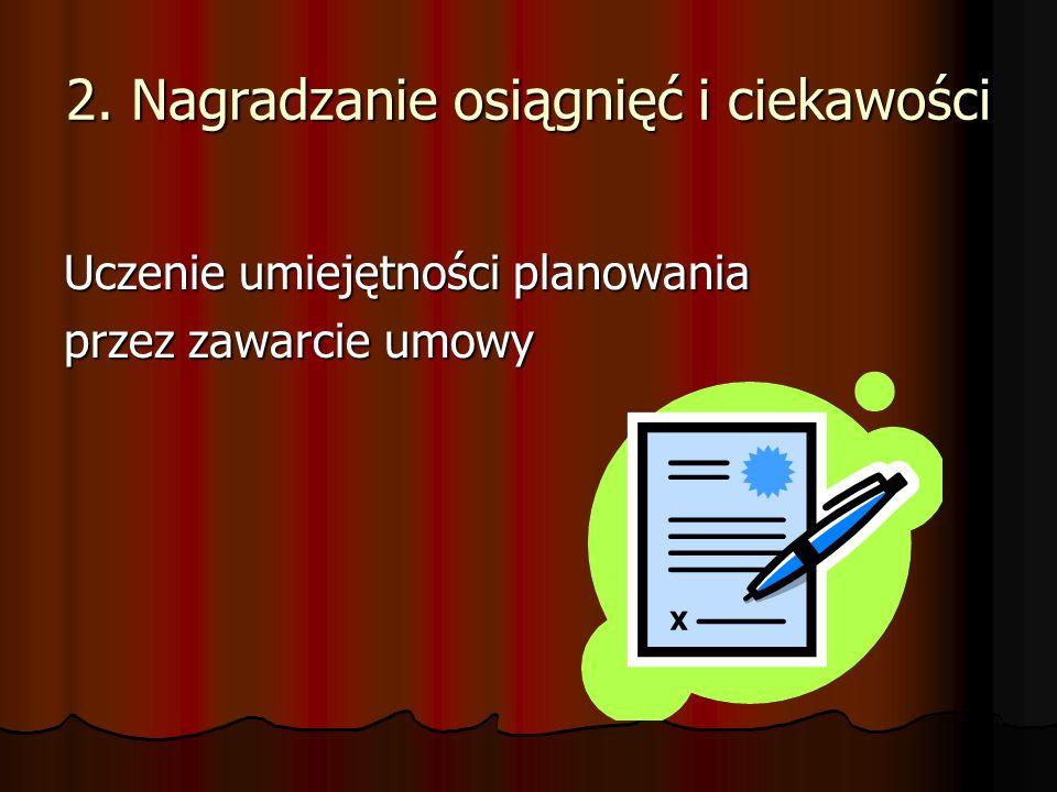 2. Nagradzanie osiągnięć i ciekawości