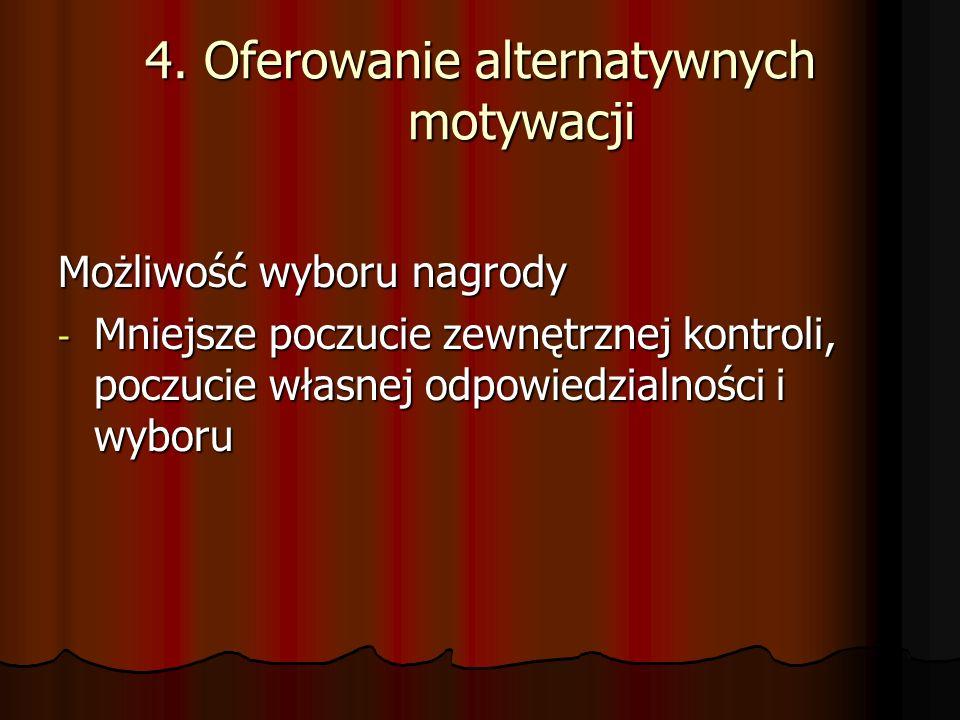 4. Oferowanie alternatywnych motywacji