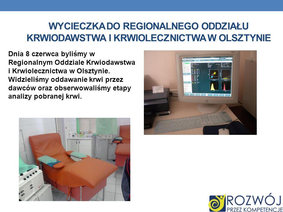 Wycieczka do regionalnego oddziału krwiodawstwa i krwiolecznictwa w olsztynie