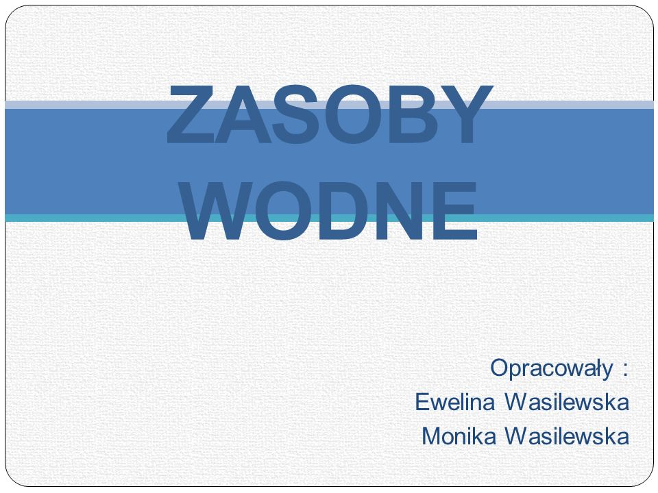 Opracowały : Ewelina Wasilewska Monika Wasilewska