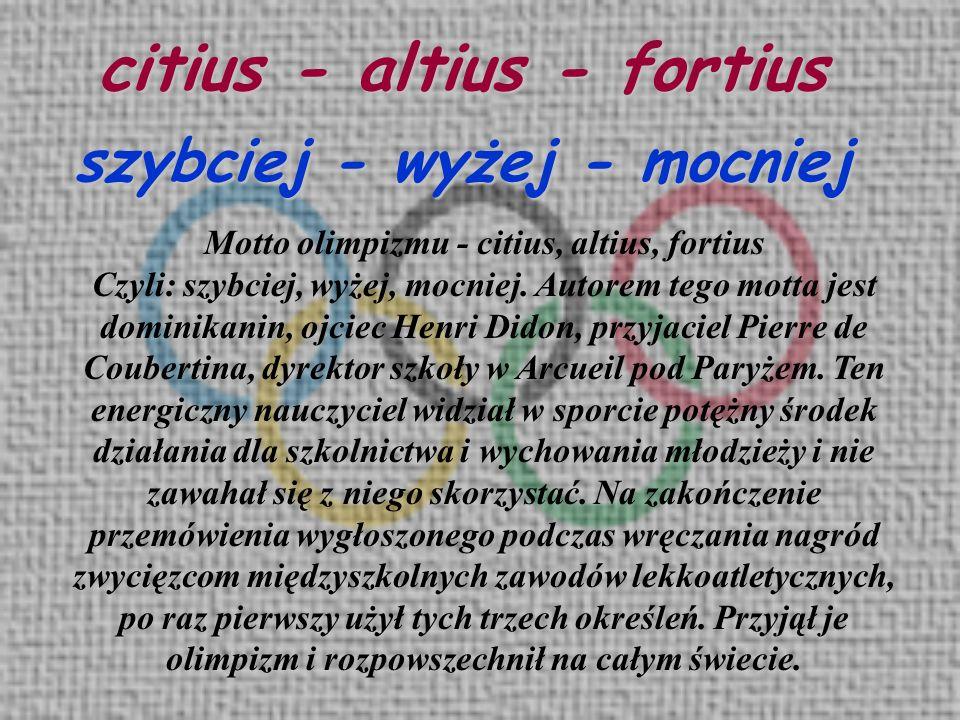 Motto olimpizmu - citius, altius, fortius