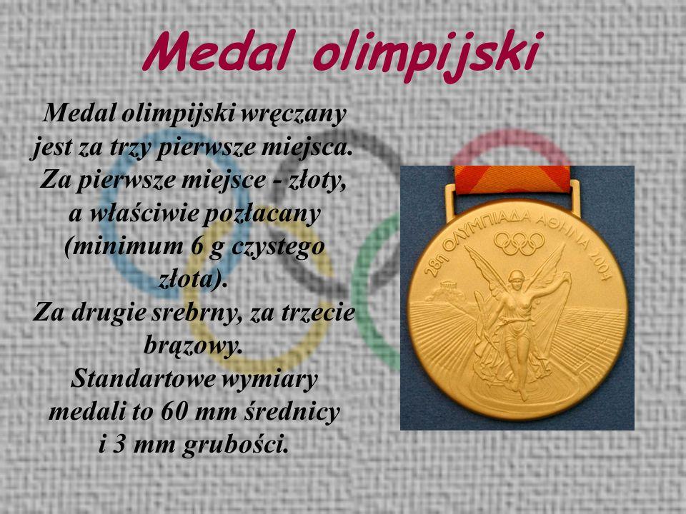 Medal olimpijski Medal olimpijski wręczany jest za trzy pierwsze miejsca. Za pierwsze miejsce - złoty,