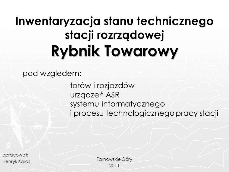 Inwentaryzacja stanu technicznego stacji rozrządowej Rybnik Towarowy