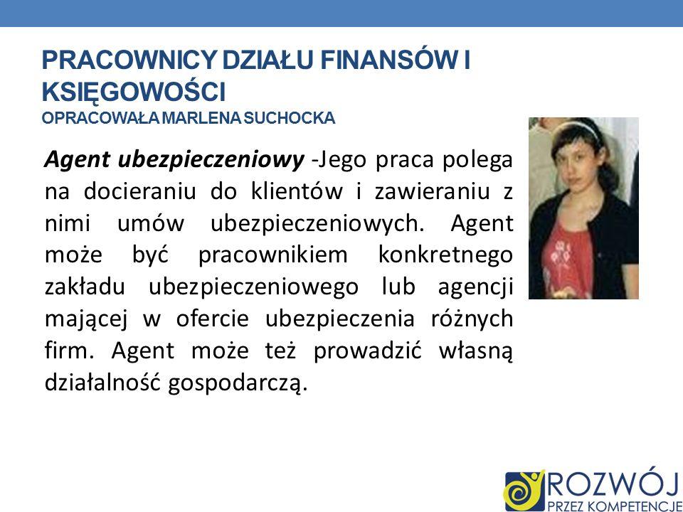 Pracownicy działu finansów i księgowości opracowała Marlena Suchocka