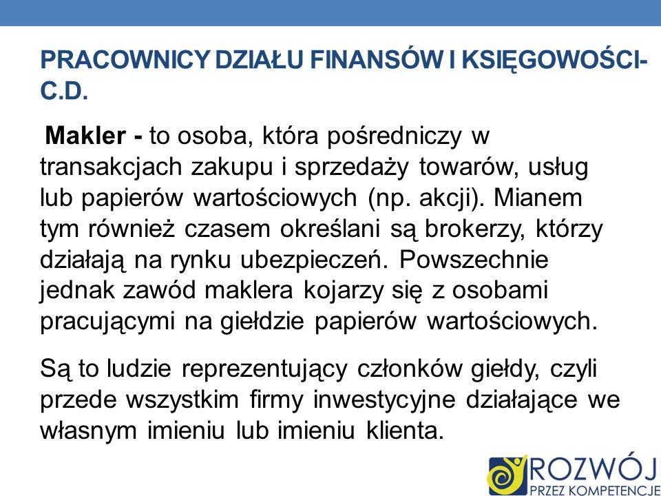 Pracownicy działu finansów i księgowości- c.d.