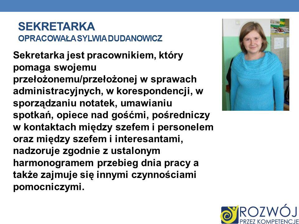 Sekretarka opracowała Sylwia Dudanowicz