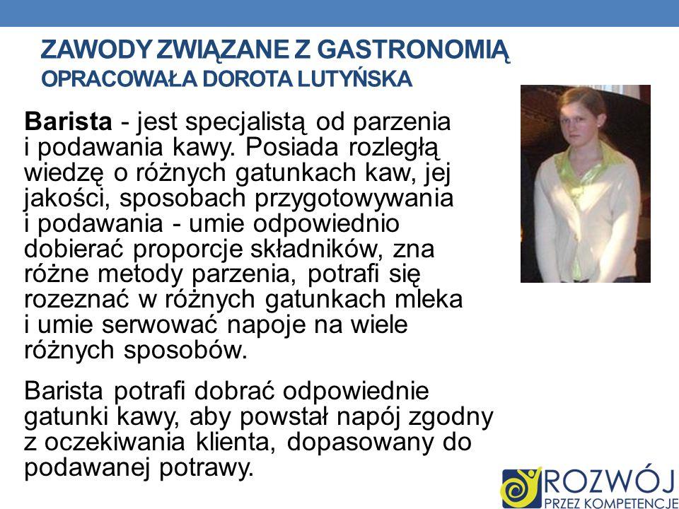 Zawody związane z gastronomią opracowała Dorota Lutyńska