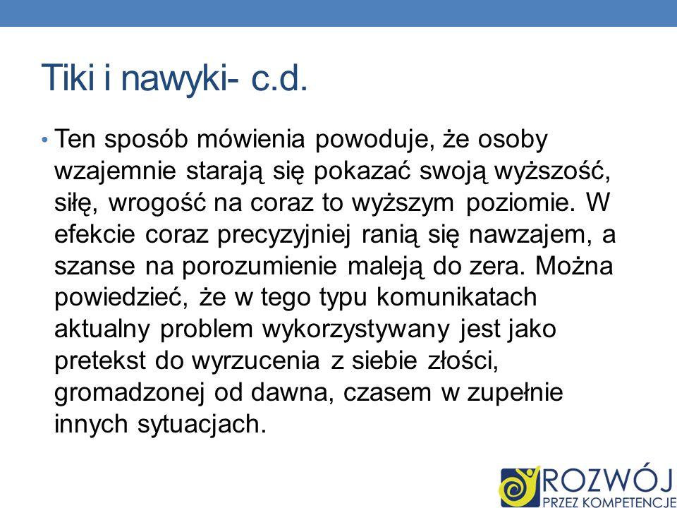 Tiki i nawyki- c.d.