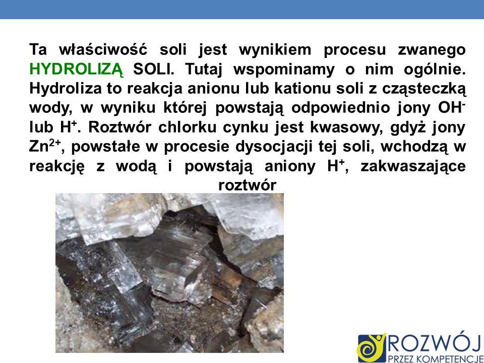 Ta właściwość soli jest wynikiem procesu zwanego hydrolizą soli