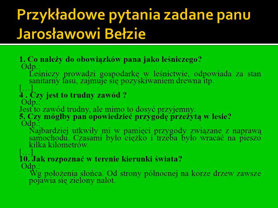 Przykładowe pytania zadane panu Jarosławowi Bełzie