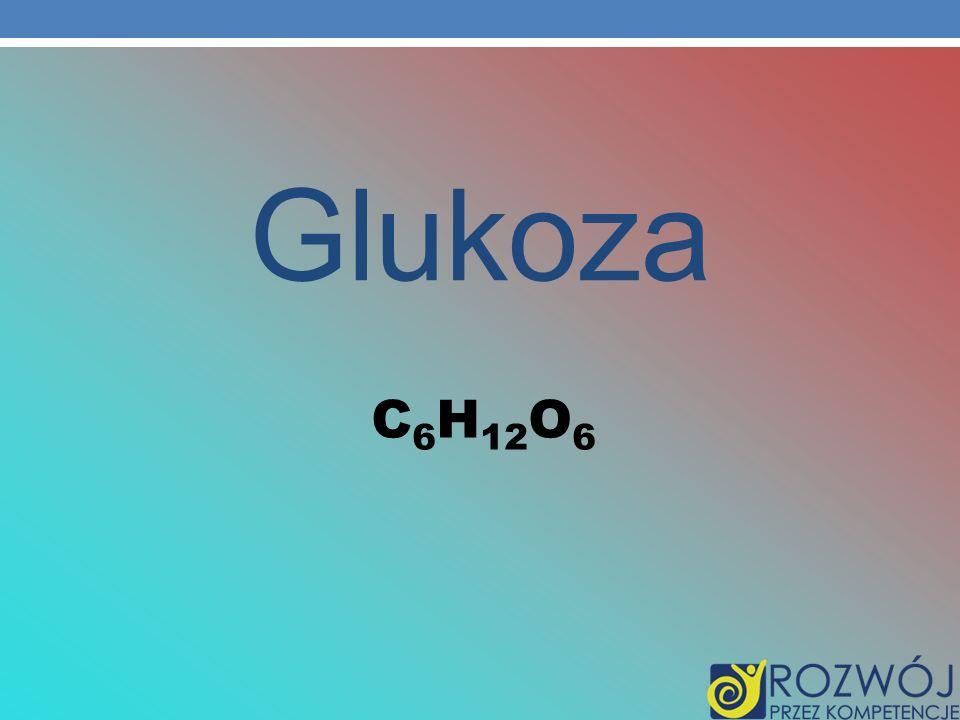 Glukoza C6H12O6