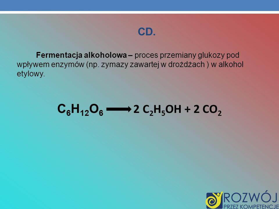 CD. Fermentacja alkoholowa – proces przemiany glukozy pod wpływem enzymów (np. zymazy zawartej w drożdżach ) w alkohol etylowy.