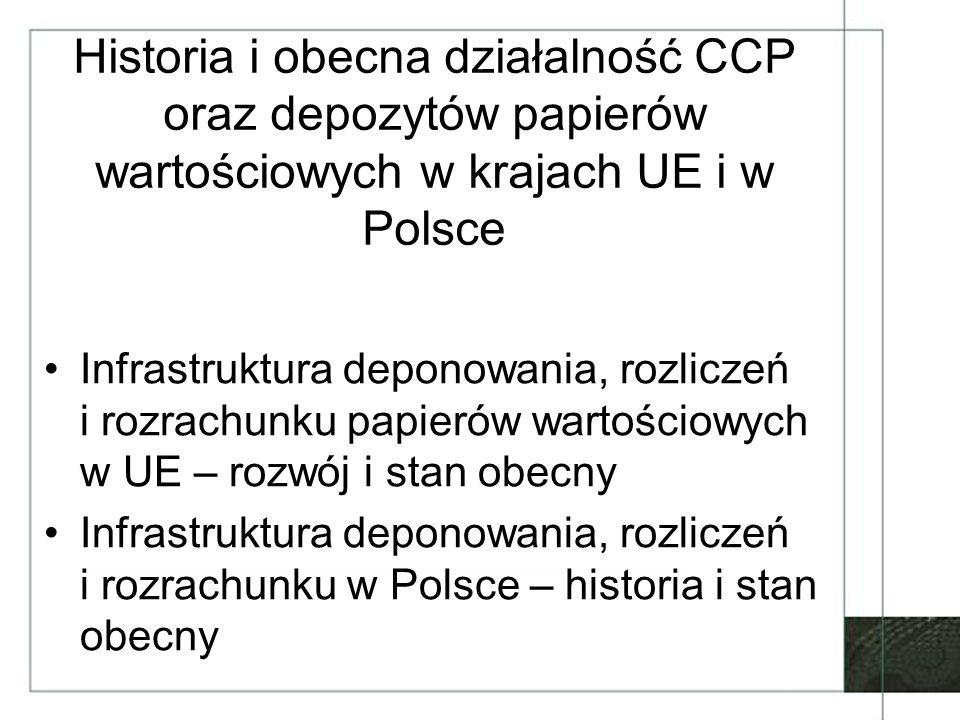 Historia i obecna działalność CCP oraz depozytów papierów wartościowych w krajach UE i w Polsce