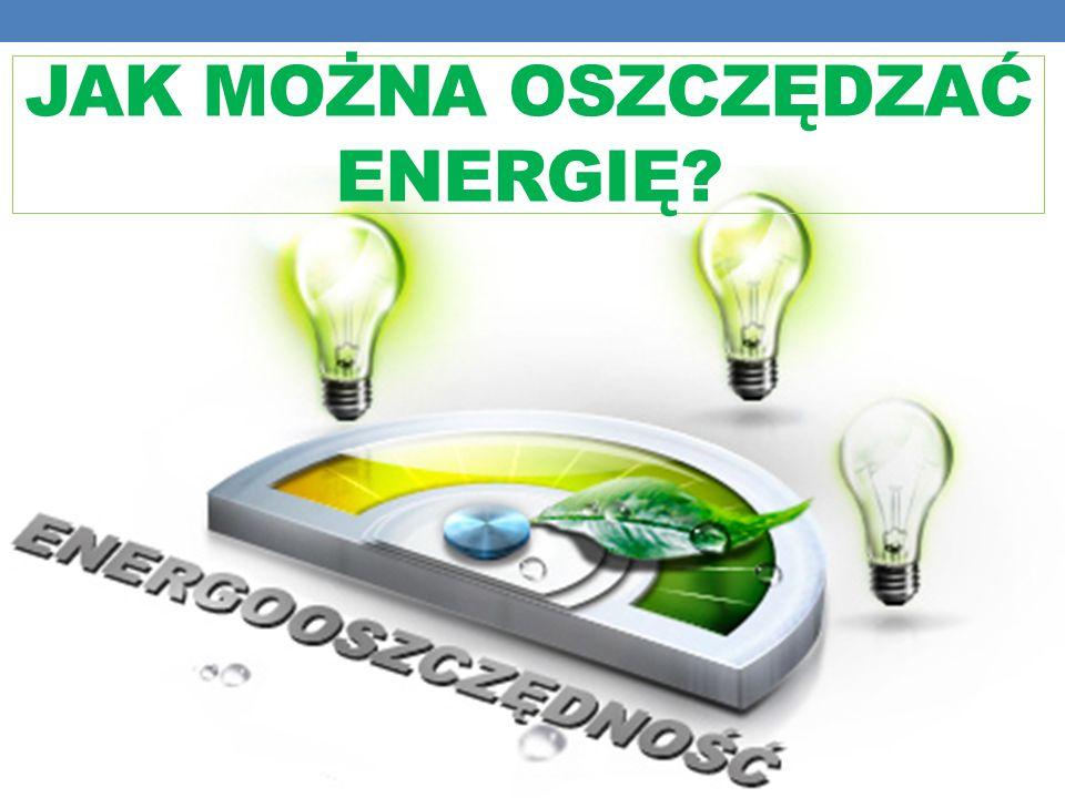 Jak można oszczędzać energię