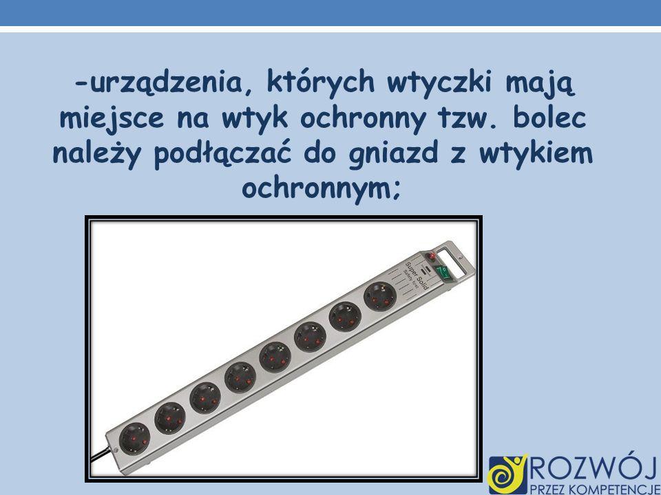 -urządzenia, których wtyczki mają miejsce na wtyk ochronny tzw