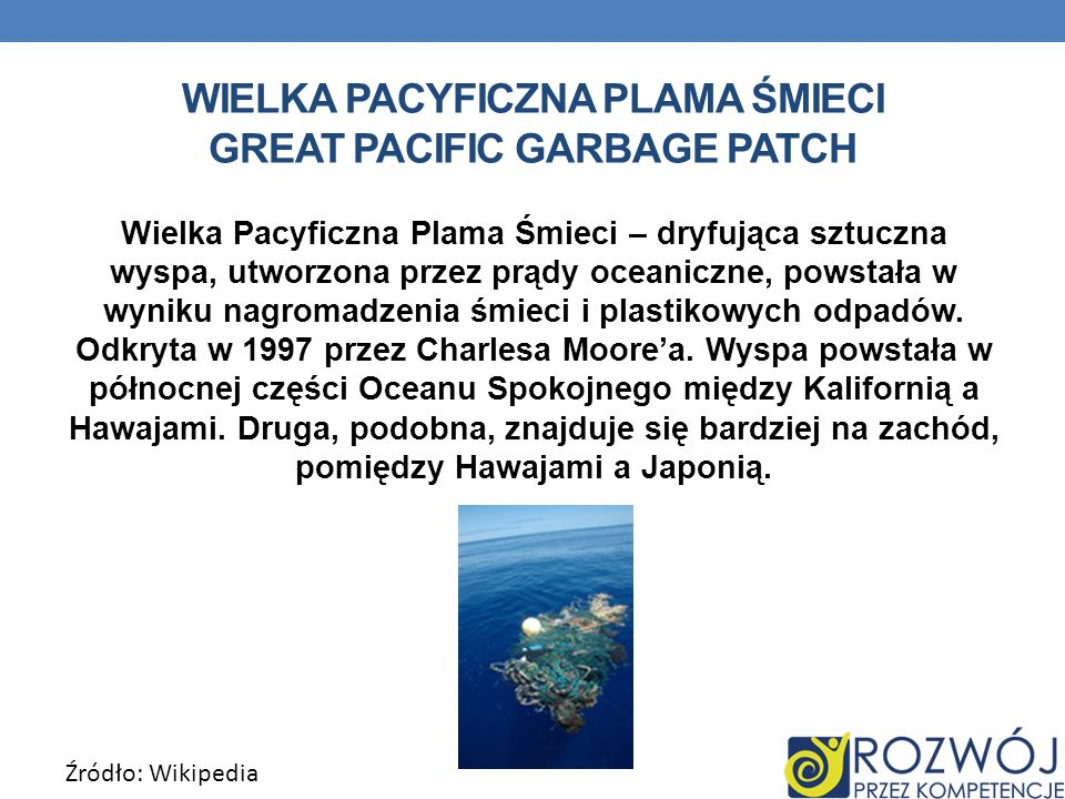 Wielka Pacyficzna Plama Śmieci GREAT PACIFIC GARBAGE PATCH