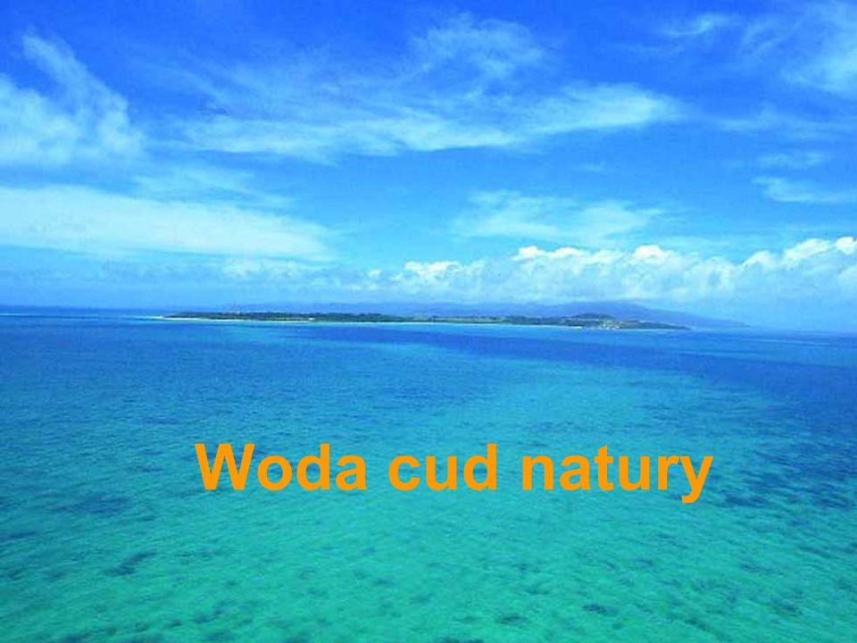 Woda cud Natury Woda cud natury