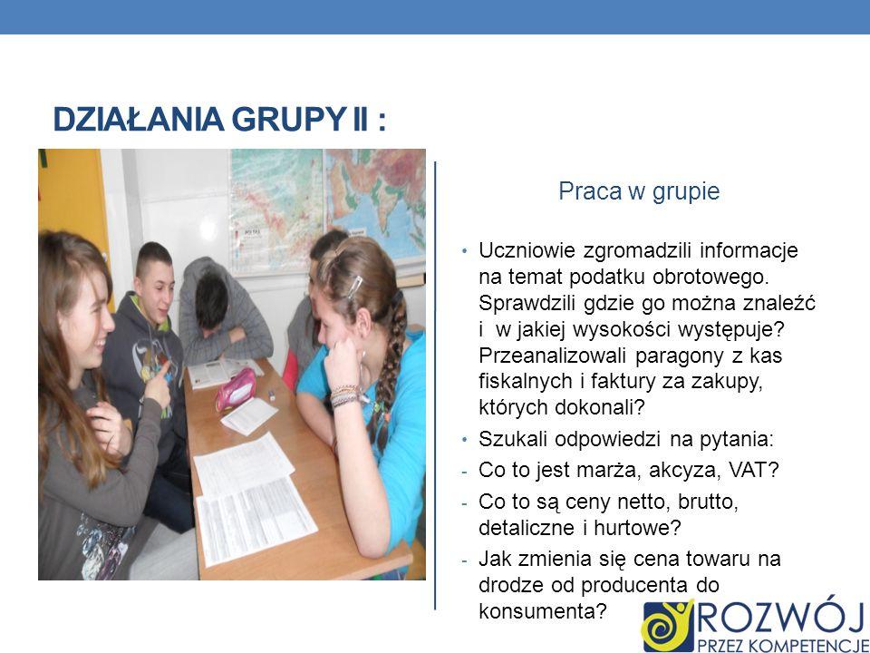 Działania grupy II : Praca w grupie