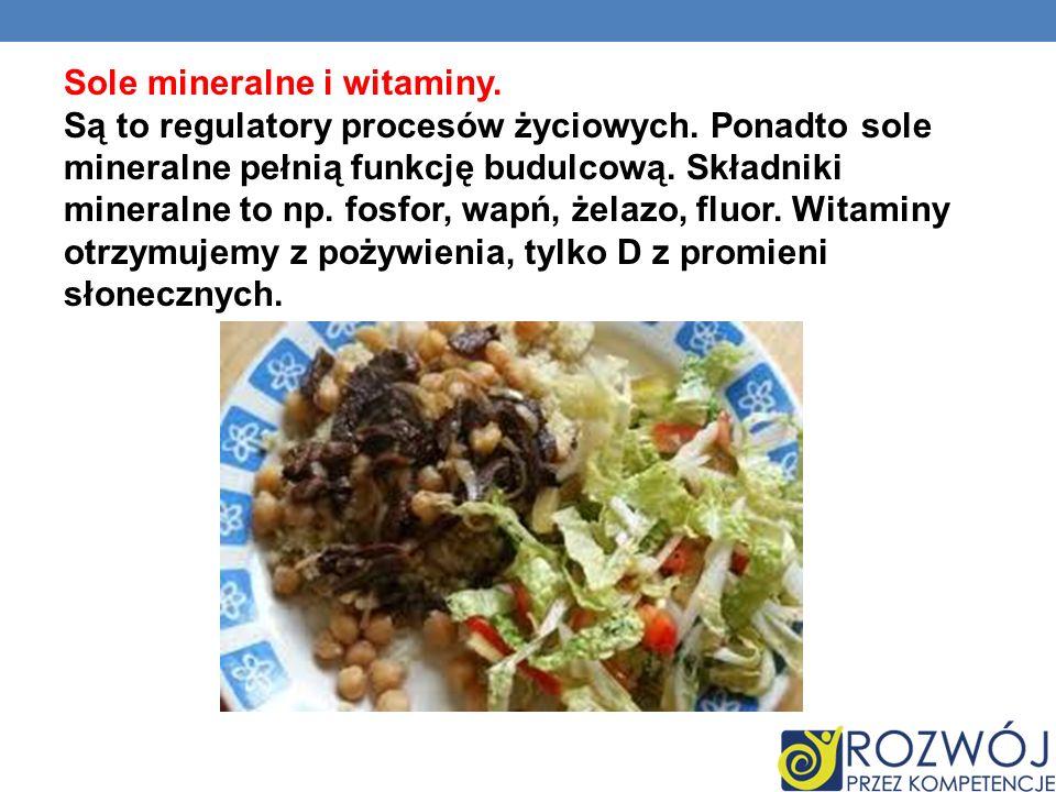 Sole mineralne i witaminy. Są to regulatory procesów życiowych